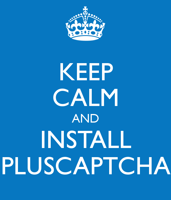 Keep Calm And Install Pluscaptcha